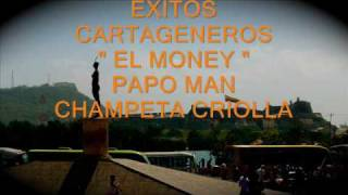 "EXITOS CARTAGENEROS  "" NO HAY  MONEY ""  PAPO MAN"