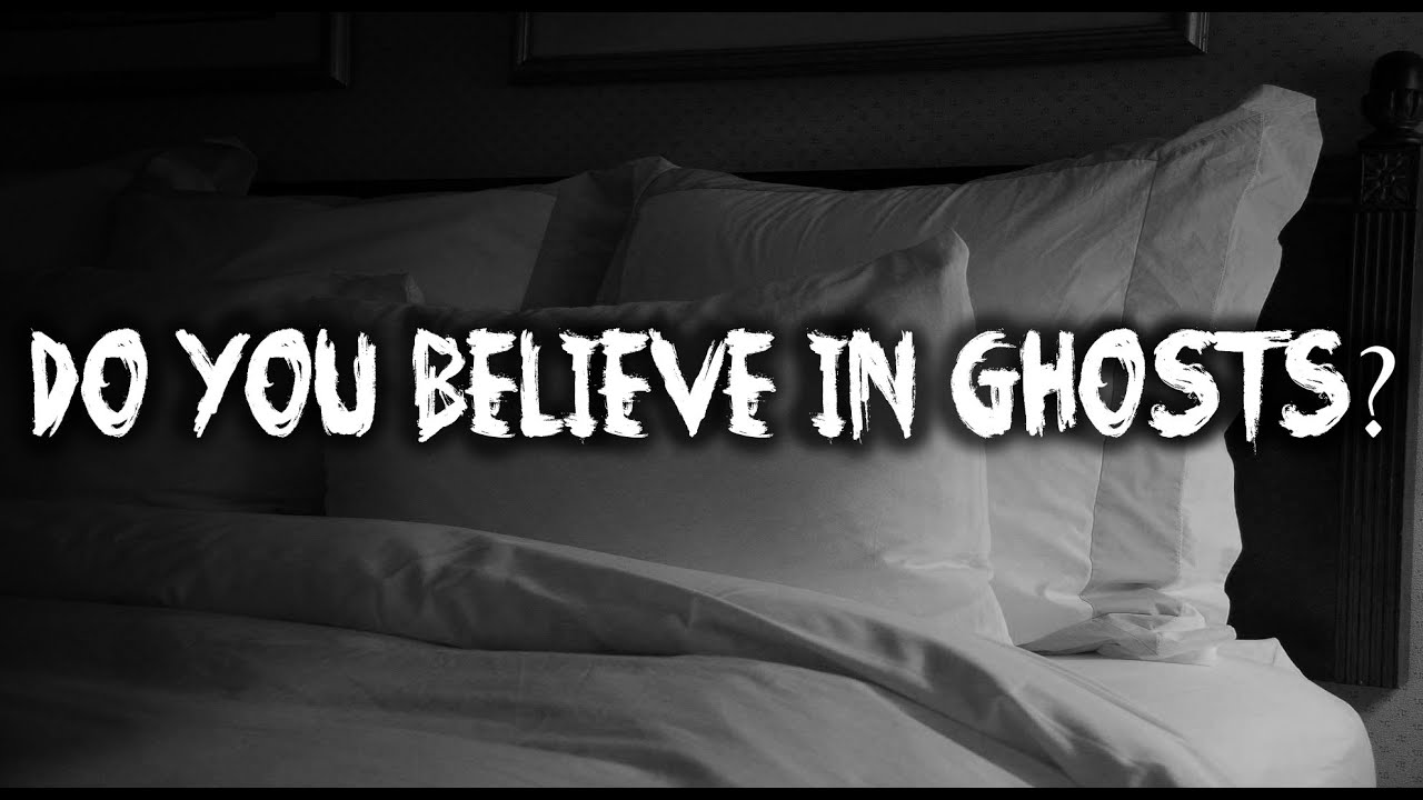 "do you believe in ghosts essay ""ghosts"" many people believe that ghosts are real, they claim they can supply proof that spirits really do exists there has been many inventions and techniques used to support this theory."