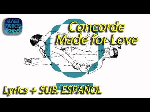 Concorde - Made for Love - Lyrics + Sub Español