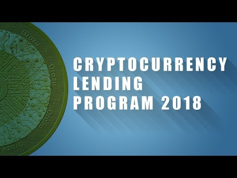 Cryptocurrency Lending Program - Orozu best lending platform ( Crypto News 2018)