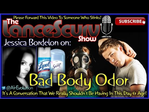 The Final Word On BAD BODY ODOR! - The LanceScurv Show