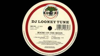 DJ Looney Tune - Boom! On The Moon (Fire & Ice Remix)  |Bonzai Records Italy| 1998