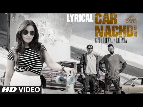 Gippy Grewal Feat Bohemia: Car Nachdi Video Song With Lyrics | Jaani, B Praak | Parul Yadav