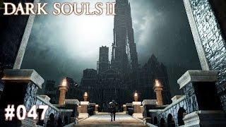 DARK SOULS 2 | #047 - Schloss Drangleic ohne Leuchtfeuer? | Let's Play Dark Souls (Deutsch/German)