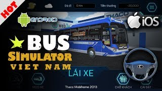 [GAME MOBILE] Bus Simulator Vietnam - Demo Trải nghiệm đầu tiên bản BETA dành cho HĐH Android & iOS