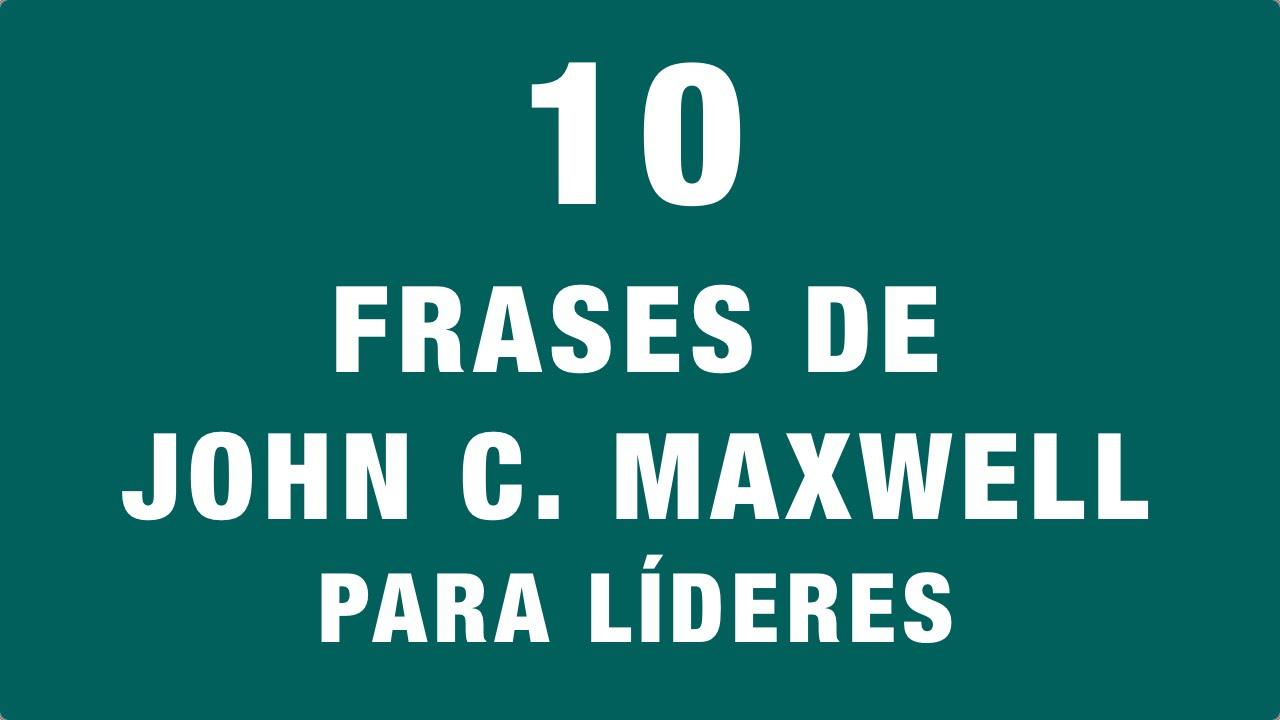 10 Frases De John C Maxwell Para Líderes By Sandraburgos 30k