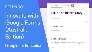 EDU in 90: Innovate with Google Forms (Australia Edition)