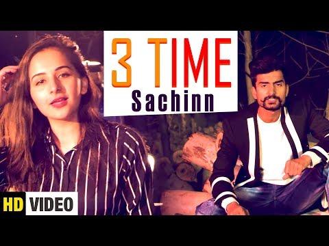 Latest Punjabi Song 2018 || 3 Time (Full Song) ||  Sachinn || Yaariyan Records