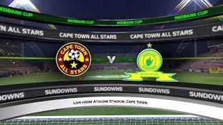 Nedbank Cup 2018 - Cape Town All Stars vs Mamelodi Sundowns