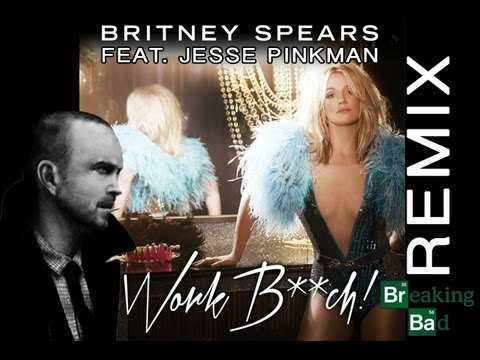 EXTENDED - Britney Spears (Feat. Jesse Pinkman) - Work Bitch