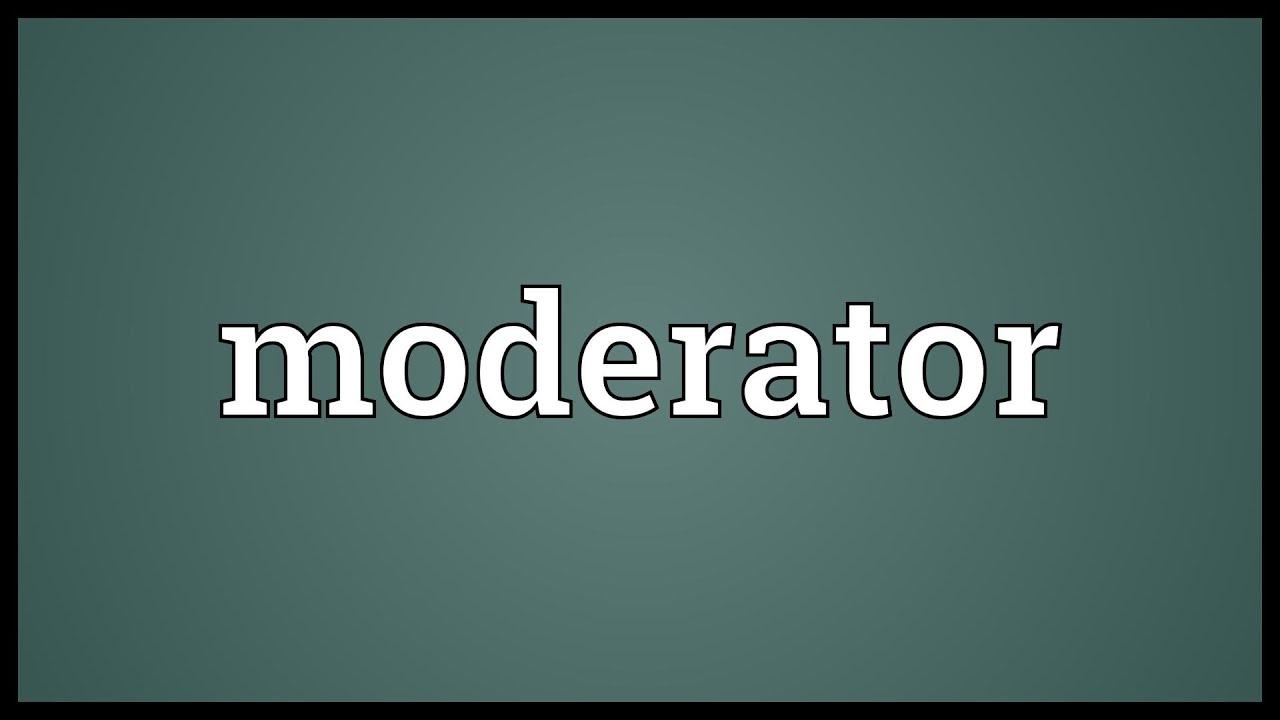Definition Moderator