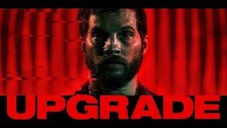 Апгрейд (русский трейлер) ИЮНЬ 2018