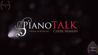 PianoTalk PRESENTS: 'Chére Maman.' Original Piano Music, composed by Alan Baker