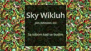 Sky Wikluh feat. Rahmanee, Uce - Sa tobom kad se budim