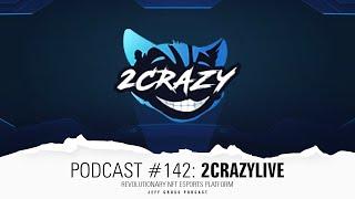 Podcast #142: 2crazy / Revolutionary NFT eSports Platform