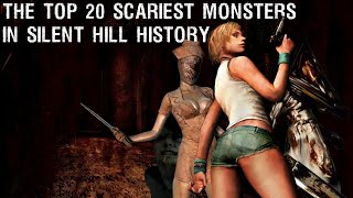 The Top 20 Scariest Monsters in Silent Hill History HD - サイレントヒルの歴史のトップ20最も恐ろしいモンスター