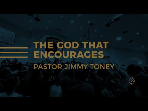 The God That Encourages / Pastor Jimmy Toney
