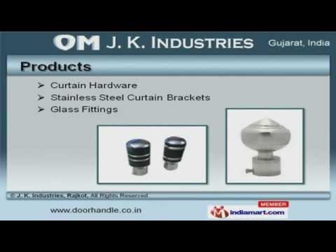 Glass and Door Fitting  by J. K. Industries, Rajkot, Rajkot