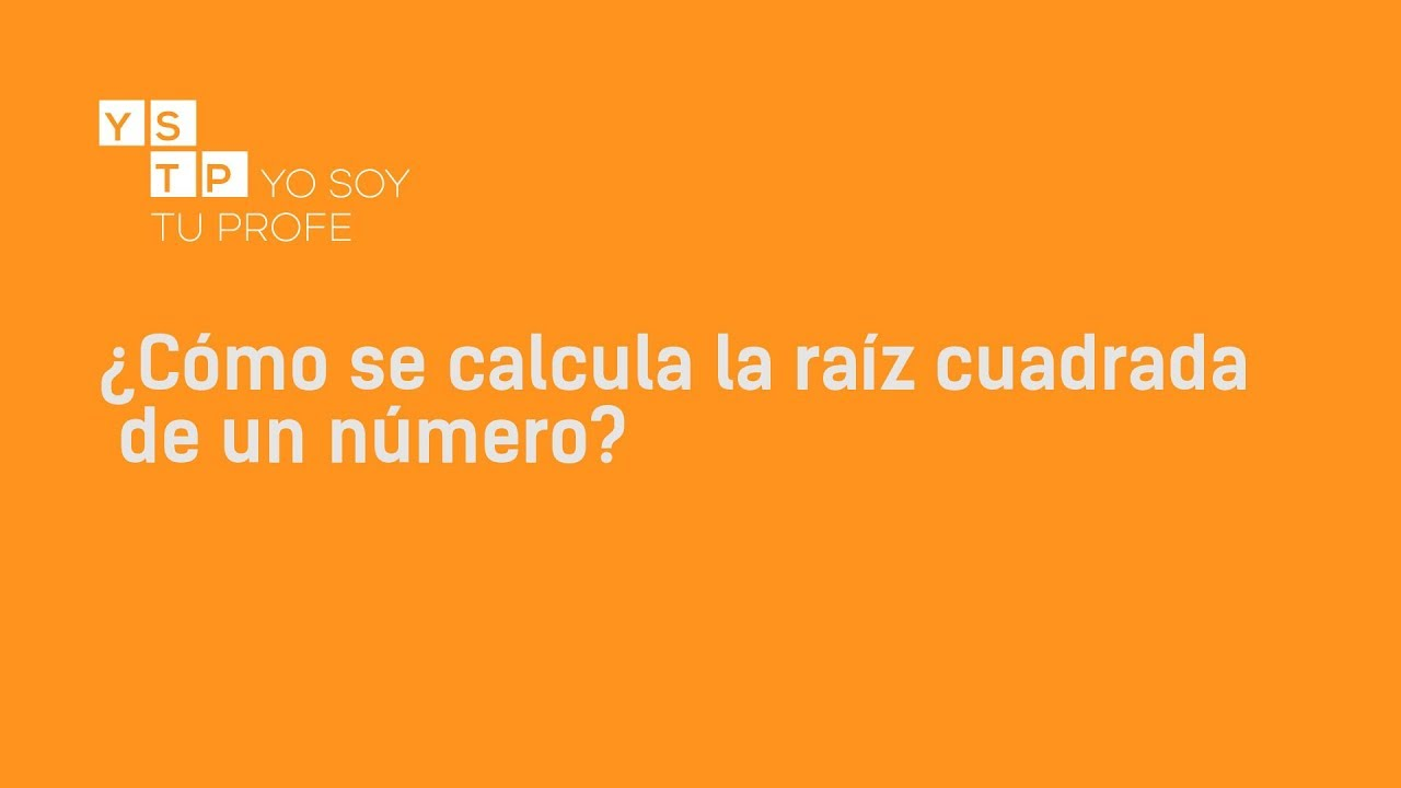 Cómo se calcula la raíz cuadrada de un número? - Yo Soy Tu Profe