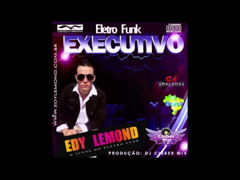 Edy Lemond Eletrofunk Executivo (Dj Cleber Mix 2013)