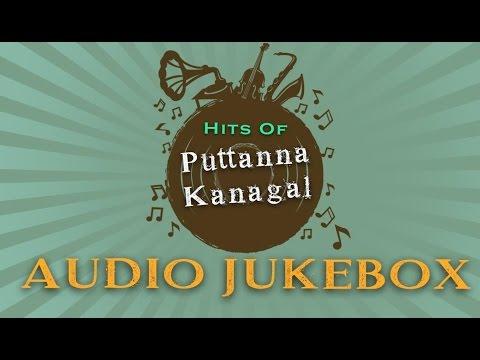Puttanna Kanagal Hit Songs Jukebox   Volume 2   Top 10 Best Kannada Songs Collection