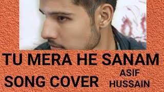 Tu Mera Hai Sanam karaoke Cover by Asif Hussain