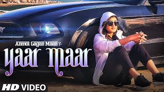Yaar Maar: Anmol Gagan Maan (Full Song) Hakeem | Simran Kaur Dhadli | Latest Punjabi Songs 2019