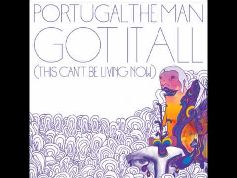 Portugal the Man - Got it All (This Can't be Living Now) (Bjorn Remix)