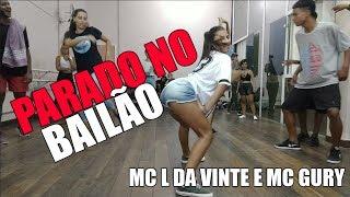 MC L Da Vinte e MC Gury - Parado no Bailão | COREOGRAFIA | @lorranbaptista