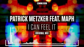 Patrick Metzker feat MAPH - I Can Feel It (Teaser)