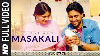 Masakali (Full Video Song) | Delhi 6