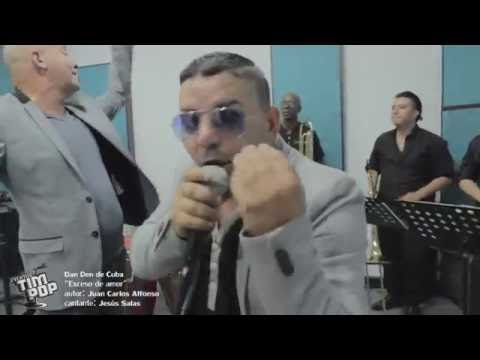 Exceso de Amor Orquesta DAN DEN de CUBA (vídeo clip 2016)