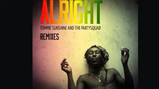 Tommie Sunshine &amp The Partysquad - Alright (Remixes) [Official]