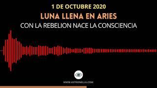Luna llena en Aries  - La más peligrosa del 2020 - 1 de Octubre