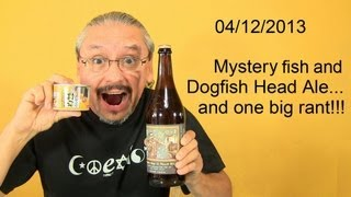 Mystery Fish And Dogfish Head 75 Minute Ipa Ale.  And Me Venting!