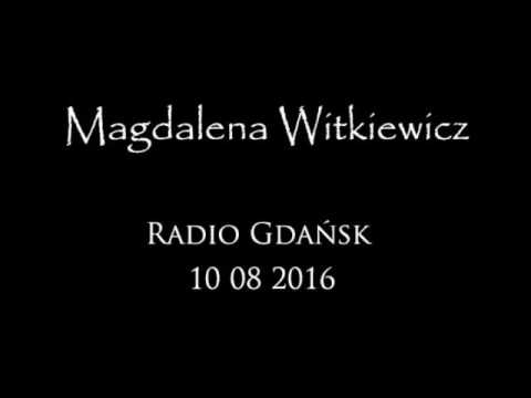Magdalena Witkiewicz : Radio Gdańsk