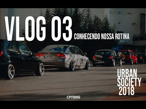 VLOG #3 - A Nossa Rotina - URBAN SOCIETY
