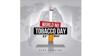 World No Tobacco Day 2019 | Theme 2019 | Quotations | 31st May, 2019