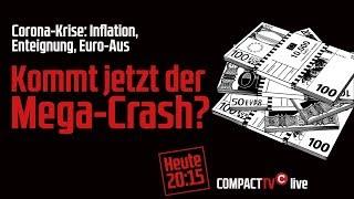 Corona-Krise: Kommt jetzt der Mega-Crash?: Aufzeichnung des COMPACT-TV Livestreams