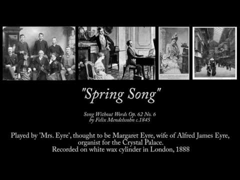 1888  Spring Song played  Mrs Eyre Remastered