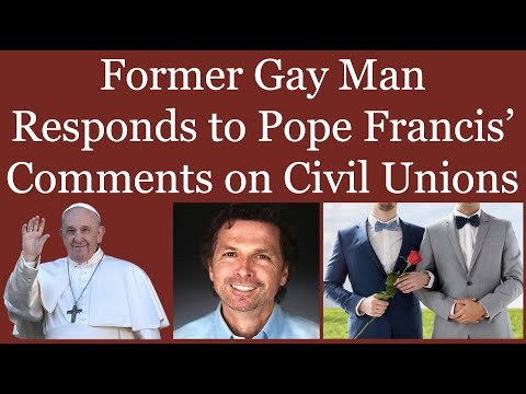 Former Gay Man Responds to Pope Francis' Comments on Civil Unions