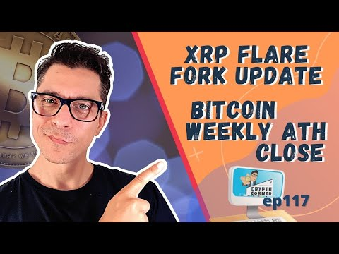 xrp-flare-fork-update,-btc-ath-weekly-close-more- -crypto-corner-117