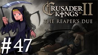 Crusader Kings 2 | The Reapers Due | Part 47 | KIA