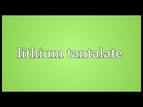 Lithium tantalate Meaning