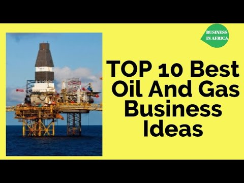 TOP 10 Best Oil And Gas Business Ideas & Opportunities