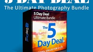 The Ultimate Photography Bundle - 5 Day Deal!