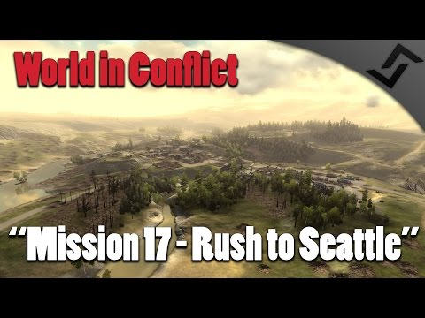 World in Conflict - Mission 17 - USA - Rush to Seattle
