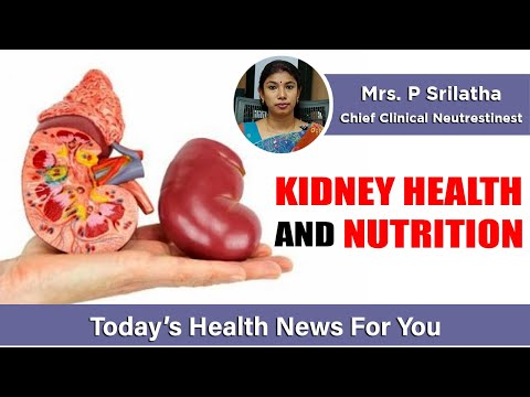 Today's Health News: Kidney Health and Nutrition | Chief Clinical Neutrestinest  Mrs. P. Srilatha
