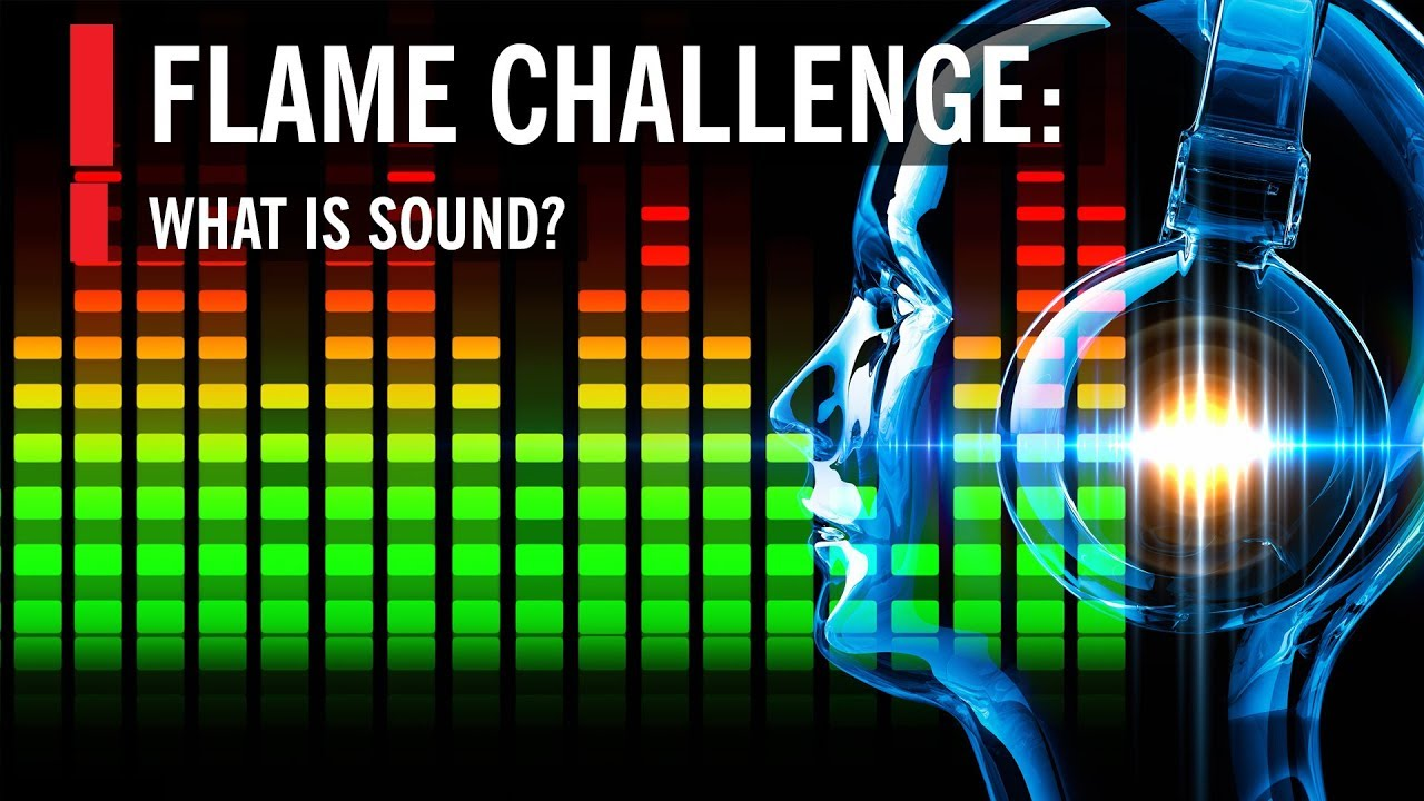Flame Challenge: What is Sound?