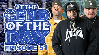 At The End of The Day Ep. 51